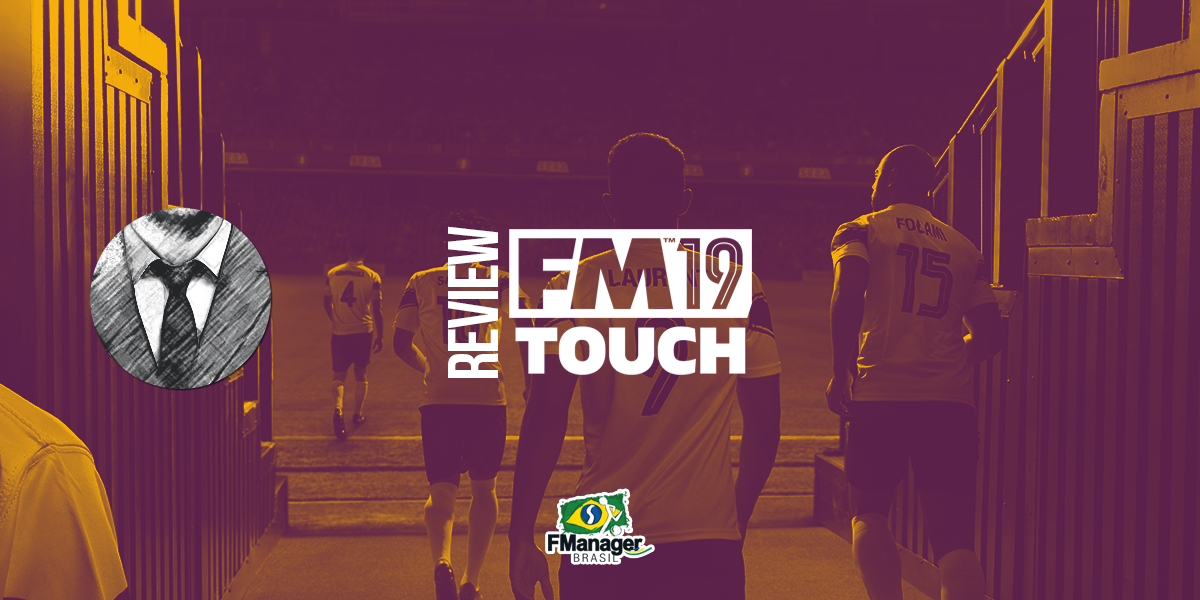 Review do Football Manager Touch 2019